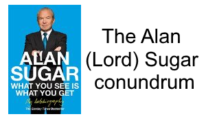 The Alan lord sugar Conundrum